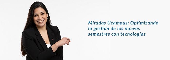 La Asesora en Gestión Académica de Ucampus, María José, nos cuenta sobre los módulos top en la plataforma para el inicio de semestre